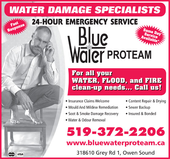 ServiceMaster Grey Bruce (519-372-2206) - Display Ad - WATER DAMAGE SPECIALISTS Same Day Response Ser Available*Fastvice For all your WATER, FLOOD, and FIRE clean-up needs... Call us! Insurance Claims Welcome Content Repair & Drying Mould And Mildew Remediation Sewer Backup Soot & Smoke Damage Recovery Insured & Bonded Water & Odour Removal 519-372-2206 www.bluewaterproteam.ca 318610 Grey Rd 1, Owen Sound