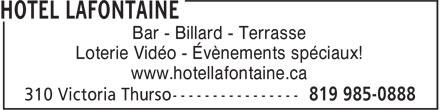 Bar Lafontaine (819-985-0888) - Annonce illustrée======= - Bar - Billard - Terrasse Loterie Vidéo - Évènements spéciaux! www.hotellafontaine.ca