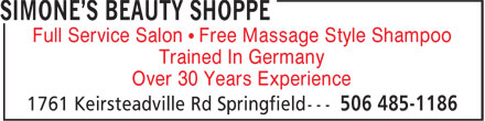 Simone's Beauty Shoppe (506-485-1186) - Display Ad - Full Service Salon • Free Massage Style Shampoo Trained In Germany Over 30 Years Experience Full Service Salon • Free Massage Style Shampoo Trained In Germany Over 30 Years Experience