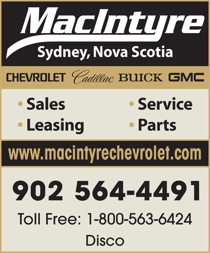 MacIntyre Chevrolet Cadillac Buick GMC (902-564-4491) - Annonce illustrée======= - Sydney, Nova Scotia Sales Service Leasing Parts www.macintyrechevrolet.com 902 564-4491 Toll Free: 1-800-563-6424 Disco