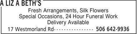 A Liz a Beth's (506-642-9936) - Annonce illustrée======= - Fresh Arrangements, Silk Flowers Special Occasions, 24 Hour Funeral Work Delivery Available