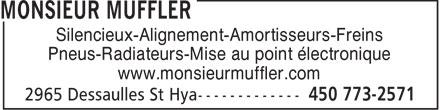Monsieur Muffler (450-773-2571) - Annonce illustrée======= - Silencieux-Alignement-Amortisseurs-Freins Pneus-Radiateurs-Mise au point électronique www.monsieurmuffler.com