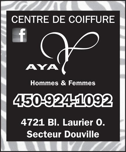 Aya Coiffure (450-252-0292) - Annonce illustrée======= - CENTRE DE COIFFURE Hommes & Femmes AYA 450-924-1092 4721 Bl. Laurier O. Secteur Douville