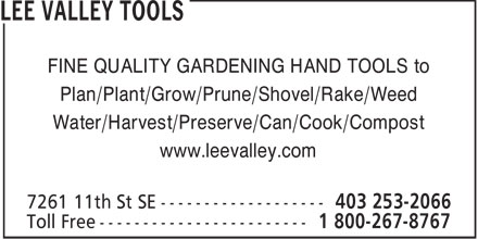 Lee Valley Tools (403-253-2066) - Annonce illustrée======= - FINE QUALITY GARDENING HAND TOOLS to Plan/Plant/Grow/Prune/Shovel/Rake/Weed Water/Harvest/Preserve/Can/Cook/Compost www.leevalley.com