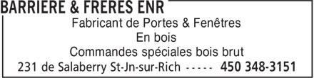 Barrière & Frères enr. (450-348-3151) - Annonce illustrée======= - Fabricant de Portes & Fenêtres En bois Commandes spéciales bois brut