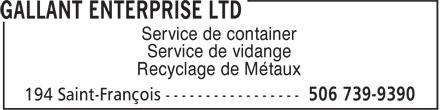 Gallant Enterprise Ltd (506-739-9390) - Display Ad - Service de container Service de vidange Recyclage de Métaux