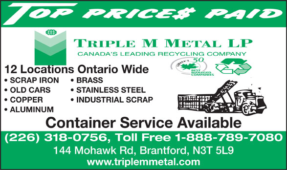 Triple M Métal (519-894-1360) - Annonce illustrée======= - 12 Locations Ontario Wide SCRAP IRON BRASS OLD CARS STAINLESS STEEL COPPER           INDUSTRIAL SCRAP ALUMINUM Container Service Available (226) 318-0756, Toll Free 1-888-789-7080 144 Mohawk Rd, Brantford, N3T 5L9 www.triplemmetal.com