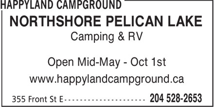 HappyLand Campground (204-528-2653) - Annonce illustrée======= - NORTHSHORE PELICAN LAKE Camping & RV Open Mid-May - Oct 1st www.happylandcampground.ca