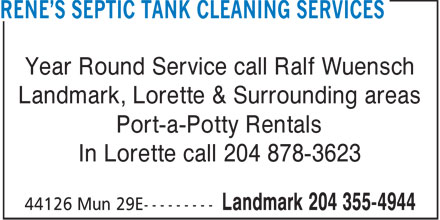 Rene's Septic Tank Cleaning Services (204-355-4944) - Display Ad - Year Round Service call Ralf Wuensch Landmark, Lorette & Surrounding areas Port-a-Potty Rentals In Lorette call 204 878-3623