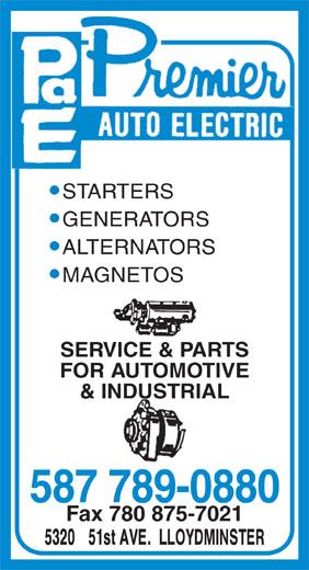 Premier Auto Electric (780-875-7020) - Display Ad - STARTERS GENERATORS ALTERNATORS MAGNETOS SERVICE & PARTS FOR AUTOMOTIVE & INDUSTRIAL 587 789-0880 Fax 780 875-7021