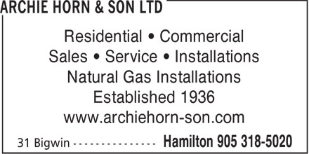 Archie Horn & Son Ltd (905-318-5020) - Annonce illustrée======= - Residential • Commercial Sales • Service • Installations Natural Gas Installations Established 1936 www.archiehorn-son.com  Residential • Commercial Sales • Service • Installations Natural Gas Installations Established 1936 www.archiehorn-son.com  Residential • Commercial Sales • Service • Installations Natural Gas Installations Established 1936 www.archiehorn-son.com  Residential • Commercial Sales • Service • Installations Natural Gas Installations Established 1936 www.archiehorn-son.com  Residential • Commercial Sales • Service • Installations Natural Gas Installations Established 1936 www.archiehorn-son.com  Residential • Commercial Sales • Service • Installations Natural Gas Installations Established 1936 www.archiehorn-son.com  Residential • Commercial Sales • Service • Installations Natural Gas Installations Established 1936 www.archiehorn-son.com  Residential • Commercial Sales • Service • Installations Natural Gas Installations Established 1936 www.archiehorn-son.com  Residential • Commercial Sales • Service • Installations Natural Gas Installations Established 1936 www.archiehorn-son.com  Residential • Commercial Sales • Service • Installations Natural Gas Installations Established 1936 www.archiehorn-son.com  Residential • Commercial Sales • Service • Installations Natural Gas Installations Established 1936 www.archiehorn-son.com  Residential • Commercial Sales • Service • Installations Natural Gas Installations Established 1936 www.archiehorn-son.com