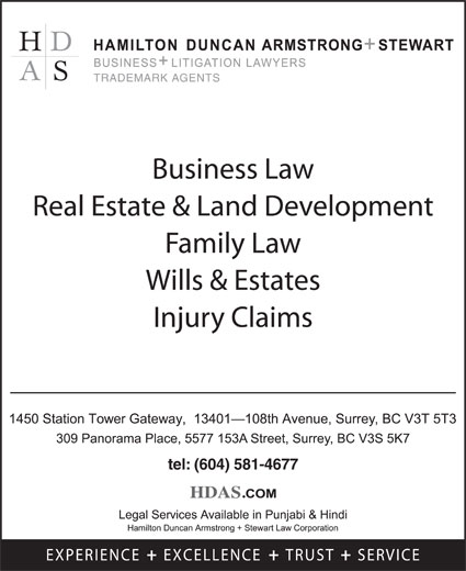 Hamilton Duncan Armstrong + Stewart Law Corp (604-581-4677) - Display Ad - Business Law Real Estate & Land Development Family Law Wills & Estates Injury Claims tel: (604) 581-4677 TRADEMARK AGENTS