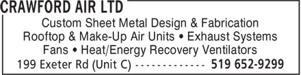 Crawford Air Ltd (519-652-9299) - Display Ad - Custom Sheet Metal Design & Fabrication Rooftop & Make-Up Air Units • Exhaust Systems Fans • Heat/Energy Recovery Ventilators Custom Sheet Metal Design & Fabrication Rooftop & Make-Up Air Units • Exhaust Systems Fans • Heat/Energy Recovery Ventilators