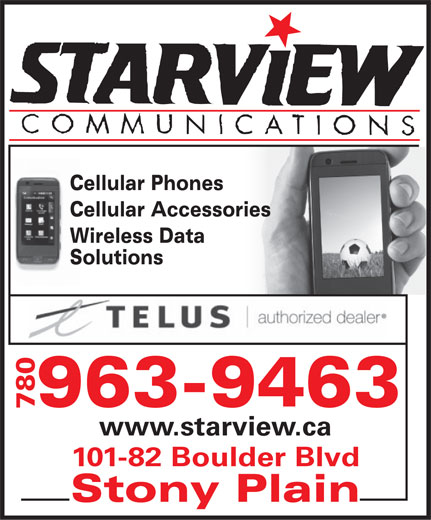 Starview Communications Ltd (780-963-9463) - Annonce illustrée======= - Cellular Phones Cellular Accessories Wireless Data Solutions 963-9463 780 www.starview.ca 101-82 Boulder Blvd Stony Plain