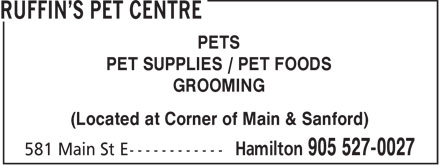 Ruffin's Pet Centre (905-527-0027) - Annonce illustrée======= - PETS PET SUPPLIES / PET FOODS GROOMING (Located at Corner of Main & Sanford)