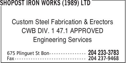 Shopost Iron Works (1989) Ltd (204-233-3783) - Annonce illustrée======= - Custom Steel Fabrication & Erectors CWB DIV. 1 47.1 APPROVED Engineering Services
