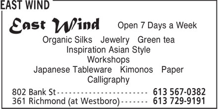 East Wind (613-729-9191) - Annonce illustrée======= - Open 7 Days a Week Organic Silks Jewelry Green tea Inspiration Asian Style Workshops Japanese Tableware Kimonos Paper Calligraphy