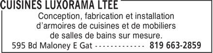 Cuisines Luxorama Ltée (819-663-2859) - Annonce illustrée======= - Conception, fabrication et installation d'armoires de cuisines et de mobiliers de salles de bains sur mesure.