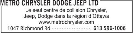 Metro Chrysler Dodge Jeep Ltd (613-596-1006) - Annonce illustrée======= - Le seul centre de collision Chrysler, Jeep, Dodge dans la région d'Ottawa www.metrochrysler.com Le seul centre de collision Chrysler, Jeep, Dodge dans la région d'Ottawa www.metrochrysler.com