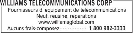 Williams Telecommunications Corp (1-800-982-3333) - Annonce illustrée======= - Fournisseurs d'équipement de télécommunications Neuf, réusiné, réparations www.williamsglobal.com