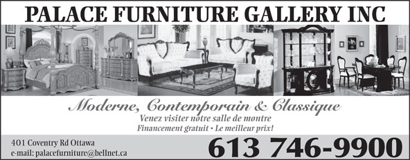 Palace Furniture Gallery Inc (613-746-9900) - Annonce illustrée======= -