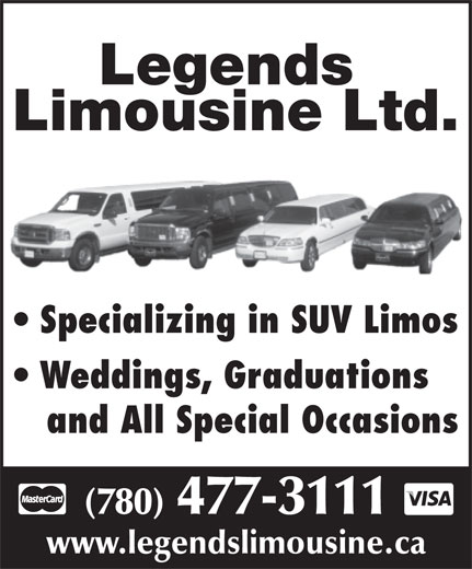 Legends Limousine Ltd (780-477-3111) - Annonce illustrée======= - Legends Limousine Ltd. Specializing in SUV Limos Weddings, Graduations and All Special Occasions (780) 477-3111 www.legendslimousine.ca