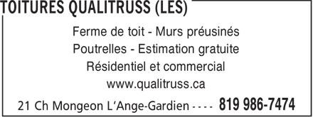 Les Toitures Qualitruss (819-986-7474) - Display Ad - Ferme de toit - Murs préusinés Poutrelles - Estimation gratuite Résidentiel et commercial www.qualitruss.ca
