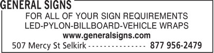 General Signs (204-785-2662) - Display Ad - FOR ALL OF YOUR SIGN REQUIREMENTS LED-PYLON-BILLBOARD-VEHICLE WRAPS www.generalsigns.com