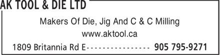 AK Tool & Die Ltd (905-795-9271) - Annonce illustrée======= - Makers Of Die, Jig And C & C Milling www.aktool.ca