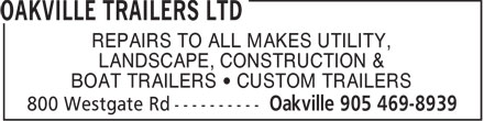 Oakville Trailers Ltd (905-469-8939) - Annonce illustrée======= - REPAIRS TO ALL MAKES UTILITY, LANDSCAPE, CONSTRUCTION & BOAT TRAILERS   CUSTOM TRAILERS  REPAIRS TO ALL MAKES UTILITY, LANDSCAPE, CONSTRUCTION & BOAT TRAILERS   CUSTOM TRAILERS  REPAIRS TO ALL MAKES UTILITY, LANDSCAPE, CONSTRUCTION & BOAT TRAILERS   CUSTOM TRAILERS
