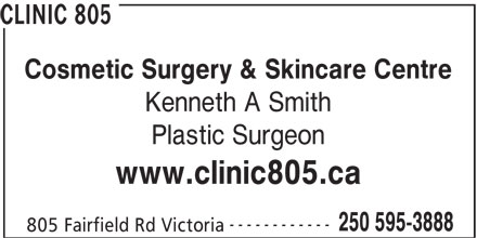 Dr Kenneth A Smith (250-595-3888) - Annonce illustrée======= - CLINIC 805 Cosmetic Surgery & Skincare Centre Kenneth A Smith Plastic Surgeon www.clinic805.ca ------------ CLINIC 805 Cosmetic Surgery & Skincare Centre Kenneth A Smith Plastic Surgeon www.clinic805.ca ------------ 250 595-3888 805 Fairfield Rd Victoria 250 595-3888 805 Fairfield Rd Victoria