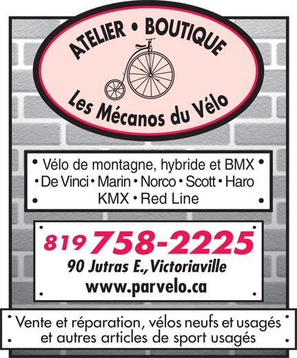 Les Mécanos Du Vélo (819-758-2225) - Annonce illustrée======= - Vélo de montagne, hybride et BMX De Vinci Marin  Norco  Scott  Haro KMX Red Line 819 758-2225 90 Jutras E.,Victoriaville www.parvelo.ca Vente et réparation, vélos neufs et usagés et autres articles de sport usagés