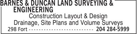 Barnes & Duncan Land Surveying & Engineering (204-284-5999) - Display Ad - Construction Layout & Design Drainage, Site Plans and Volume Surveys