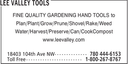 Lee Valley Tools (780-444-6153) - Display Ad - FINE QUALITY GARDENING HAND TOOLS to Plan/Plant/Grow/Prune/Shovel/Rake/Weed Water/Harvest/Preserve/Can/CookCompost www.leevalley.com