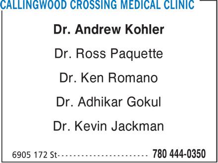 Callingwood Crossing Medical Clinic (780-444-0350) - Display Ad - Dr. Andrew Kohler Dr. Ross Paquette Dr. Ken Romano Dr. Adhikar Gokul Dr. Kevin Jackman
