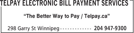 "TelPay Electronic Bill Payment Services (204-947-9300) - Annonce illustrée======= - ""The Better Way to Pay / Telpay.ca"""
