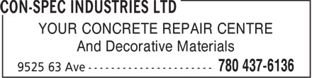 Con-Spec Industries Ltd (780-437-6136) - Display Ad - YOUR CONCRETE REPAIR CENTRE And Decorative Materials