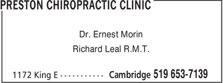 Preston Chiropractic Clinic (519-653-7139) - Display Ad - Dr. Ernest Morin Richard Leal R.M.T.