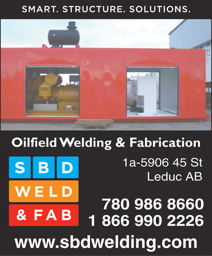 Seabox Depot (780-986-8660) - Display Ad - Oilfield Welding & Fabrication 1a-5906 45 St Leduc AB 780 986 8660 1 866 990 2226 www.sbdwelding.com  Oilfield Welding & Fabrication 1a-5906 45 St Leduc AB 780 986 8660 1 866 990 2226 www.sbdwelding.com