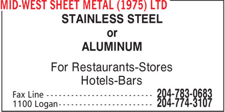 Mid-West Sheet Metal (1975) Ltd (204-774-3107) - Display Ad - STAINLESS STEEL or ALUMINUM For Restaurants-Stores Hotels-Bars