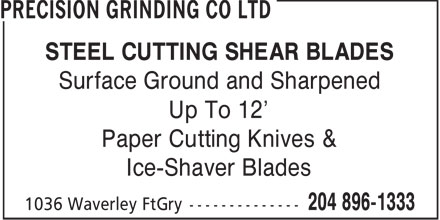 Precision Grinding Co Ltd (204-896-1333) - Display Ad - STEEL CUTTING SHEAR BLADES Surface Ground and Sharpened Up To 12' Paper Cutting Knives & Ice-Shaver Blades