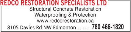 Redco Restoration Specialists Ltd (780-466-1820) - Display Ad - Structural Concrete Restoration Waterproofing & Protection www.redcorestoration.ca  Structural Concrete Restoration Waterproofing & Protection www.redcorestoration.ca