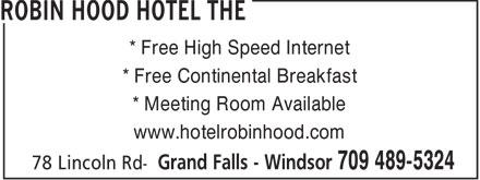 The Robin Hood Hotel (709-489-5324) - Annonce illustrée======= - * Free High Speed Internet * Free Continental Breakfast * Meeting Room Available www.hotelrobinhood.com