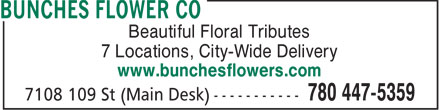 Bunches Park Allen Place (780-447-5359) - Display Ad - Beautiful Floral Tributes 7 Locations, City-Wide Delivery www.bunchesflowers.com  Beautiful Floral Tributes 7 Locations, City-Wide Delivery www.bunchesflowers.com