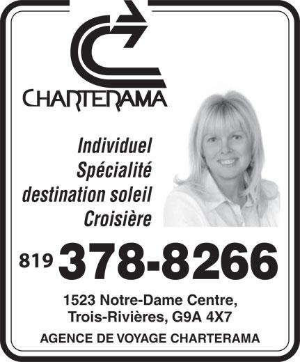 Agence de Voyage Charterama (819-378-8266) - Display Ad - Individuel Spécialité destination soleil Croisière 819 1523 Notre-Dame Centre, 378-8266 Trois-Rivières, G9A 4X7 AGENCE DE VOYAGE CHARTERAMA