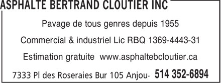 Asphalte Bertrand Cloutier Inc (514-352-6894) - Annonce illustrée======= - Pavage de tous genres depuis 1955 Commercial & industriel Lic RBQ 1369-4443-31 Estimation gratuite www.asphaltebcloutier.ca  Pavage de tous genres depuis 1955 Commercial & industriel Lic RBQ 1369-4443-31 Estimation gratuite www.asphaltebcloutier.ca  Pavage de tous genres depuis 1955 Commercial & industriel Lic RBQ 1369-4443-31 Estimation gratuite www.asphaltebcloutier.ca  Pavage de tous genres depuis 1955 Commercial & industriel Lic RBQ 1369-4443-31 Estimation gratuite www.asphaltebcloutier.ca