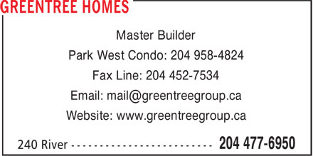Pace Homes (204-477-6950) - Display Ad - Master Builder Park West Condo: 204 958-4824 Fax Line: 204 452-7534 Website: www.greentreegroup.ca