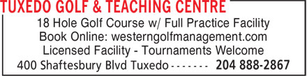 Tuxedo Golf & Teaching Centre (204-888-2867) - Annonce illustrée======= - 18 Hole Golf Course w/ Full Practice Facility Book Online: westerngolfmanagement.com Licensed Facility - Tournaments Welcome