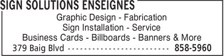 Sign Solutions Enseignes (506-858-5960) - Display Ad - Graphic Design - Fabrication Sign Installation - Service Business Cards - Billboards - Banners & More
