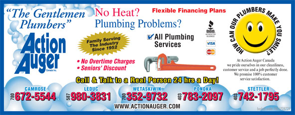 Action Auger Canada Inc (780-672-8729) - Annonce illustrée======= - Flexible Financing Plans No Heat?No Heat? The Gentlemen Plumbing Problems? Plumbers All Plumbing Family Serving Services Since 1952The Industry At Action Auger Canada No Overtime Charges we pride ourselves in our cleanliness, Seniors' Discount customer service and a job perfectly done. We promise 100% customer service satisfaction. Call & Talk to a Real Person 24 hrs a Day! STETTLERPONOKAWETASKIWINLEDUCCAMROSE 742-1795783-2097352-9732980-3831672-5544 403403780587780 742-1795783-2097352-9732980-3831672-5544 WWW.ACTIONAUGER.COM booked under 7806728729